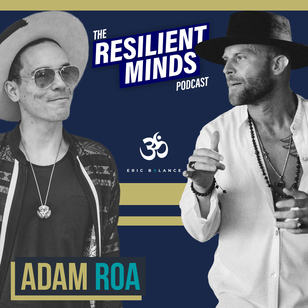 Episode 89 – How To Live Every Moment And Love Every Day with Adam Roa