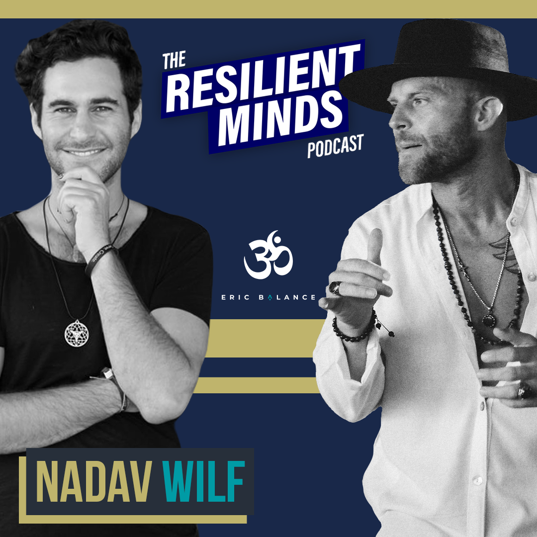Episode 93. How To Embrace Vulnerability As The Source Of Your Strength with Nadav Wilf