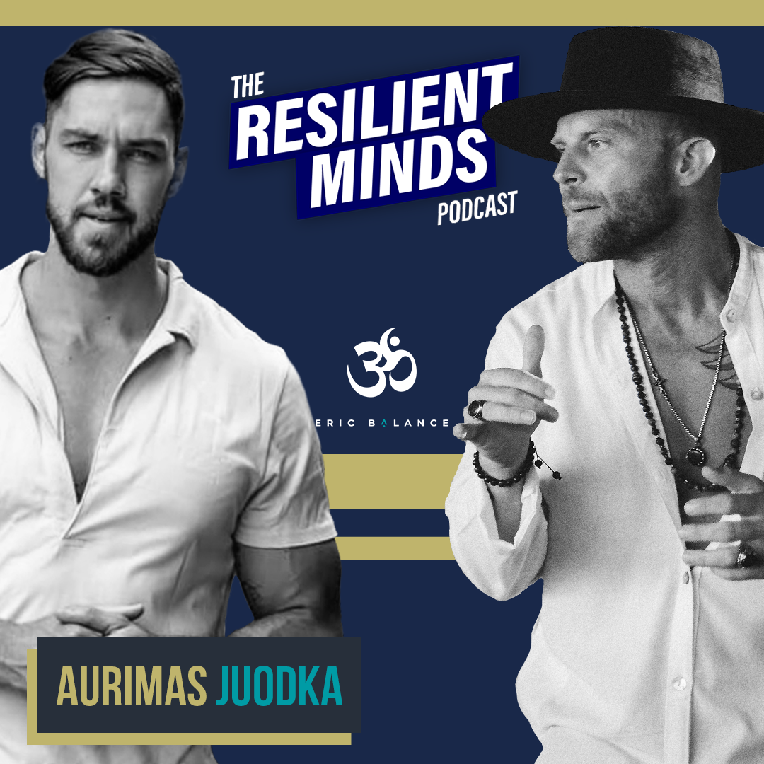 Episode 97. How To Center Your World On A Stable Self with Aurimas Juodka